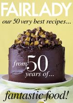 Fairlady our 50 very best recipes