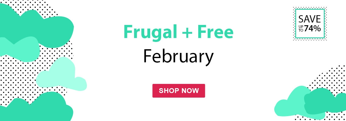 Save up to 74% on our Frugal & Free month
