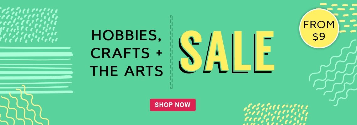 Hobbies, Craft & The Arts Sale, from $9